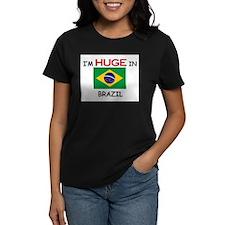 I'd HUGE In BRAZIL Tee