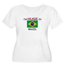 I'd HUGE In BRAZIL T-Shirt