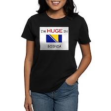 I'd HUGE In BOSNIA Tee