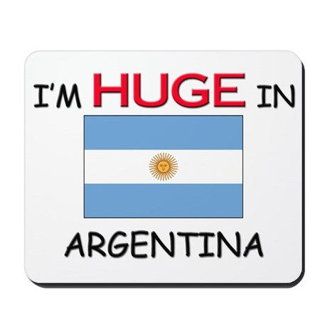 I'd HUGE In ARGENTINA Mousepad