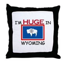 I'd HUGE In WYOMING Throw Pillow