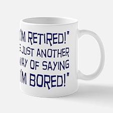 Retired and Bored Mug