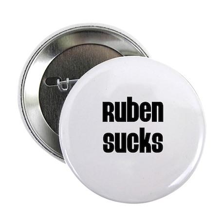 """Ruben Sucks 2.25"""" Button (100 pack)"""