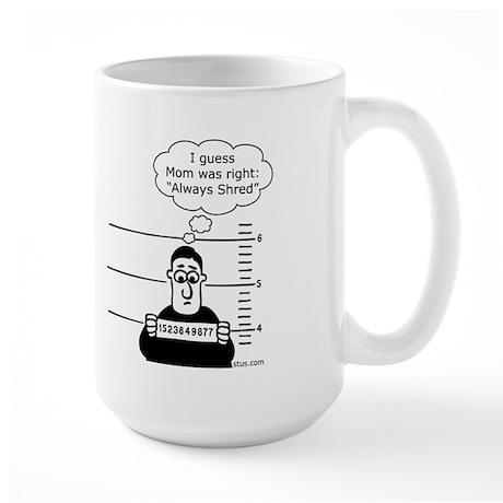Always Shred Large Mug