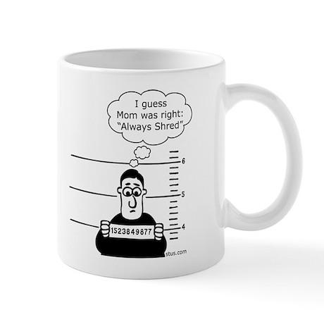 Always Shred Mug