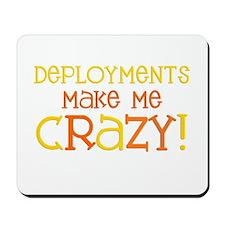 Deployments make me CRAZY! Mousepad