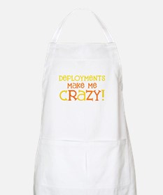 Deployments make me CRAZY! BBQ Apron