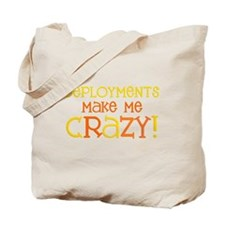 Deployments make me CRAZY! Tote Bag