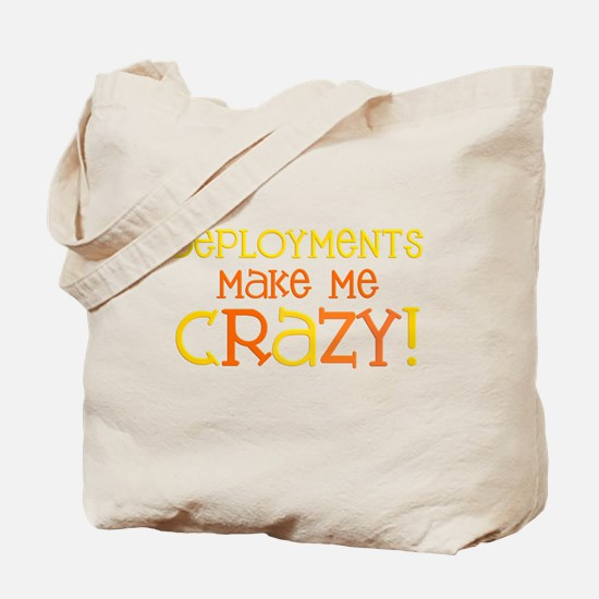 Deployments make me CRAZY! Tote Bag