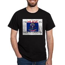 I'd HUGE In NORTH DAKOTA T-Shirt