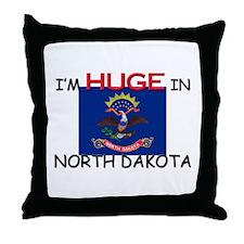 I'd HUGE In NORTH DAKOTA Throw Pillow