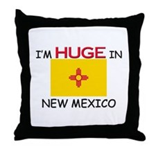 I'd HUGE In NEW MEXICO Throw Pillow