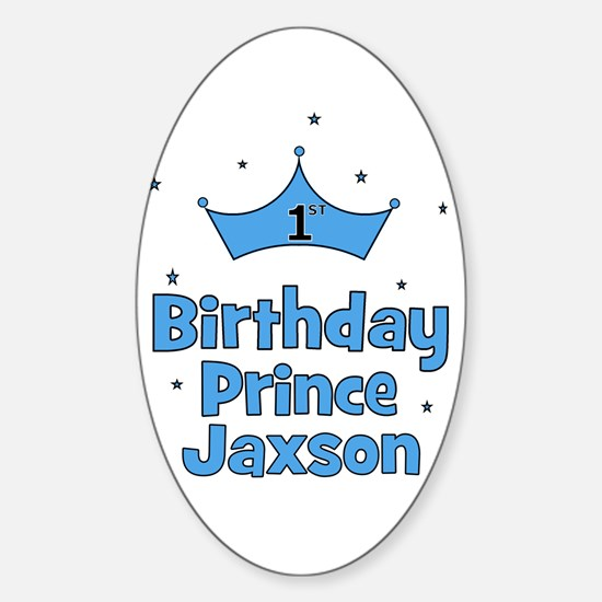 1st Birthday Prince Jaxson! Oval Decal