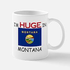 I'd HUGE In MONTANA Mug
