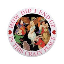 IN THIS CRAZY PLACE - PINK Ornament (Round)