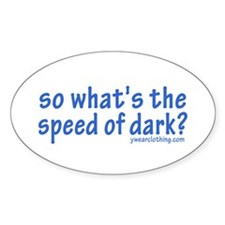 Speed of Dark Oval Decal