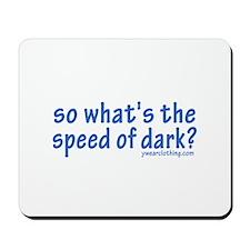 Speed of Dark Mousepad