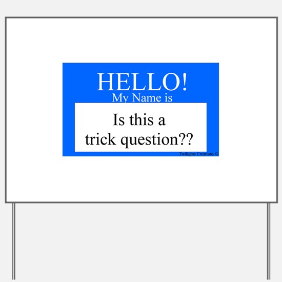 Trick Question?? Yard Sign