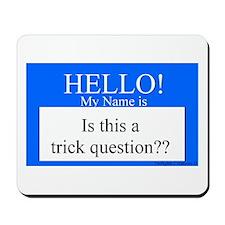 Trick Question?? Mousepad