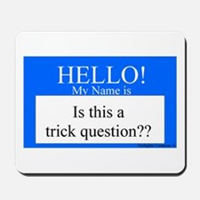 Trick Question?? Mousepad