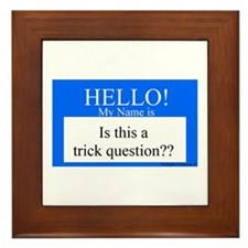 Trick Question?? Framed Tile