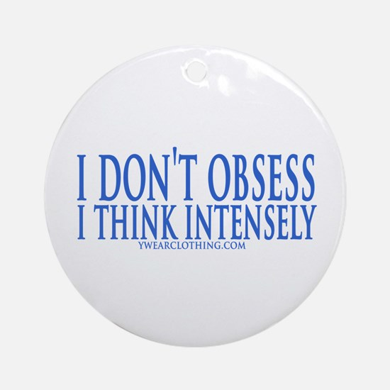 Don't Obsess Ornament (Round)