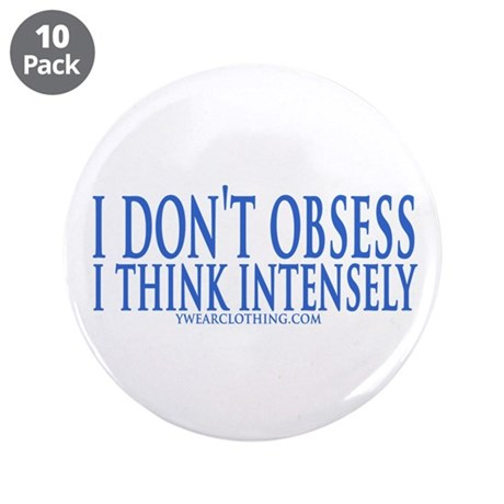 """Don't Obsess 3.5"""" Button (10 pack)"""