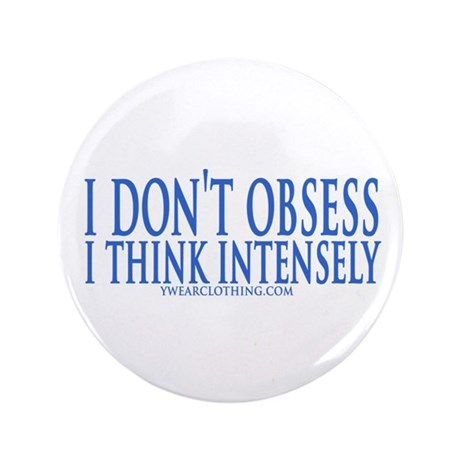 "Don't Obsess 3.5"" Button"