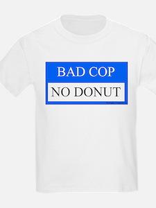 Bad Cop 1 T-Shirt