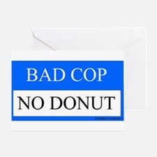 Bad Cop 1 Greeting Card