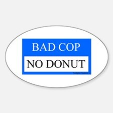 Bad Cop 1 Oval Decal