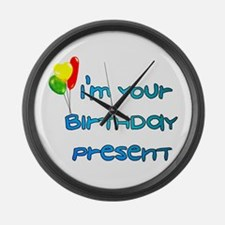 I'm Your Birthday Present Large Wall Clock