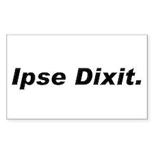 Ipse Dixit Rectangle Decal