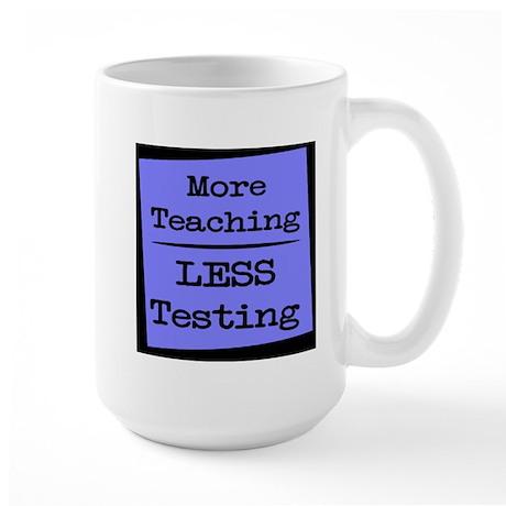 More Teaching, Less Testing Large Mug