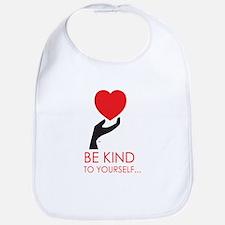 Be Kind to Yourself... Bib