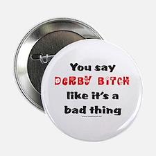 """Derby Bitch 2.25"""" Button"""