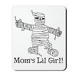 The Mummy's Girl Mousepad