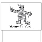 The Mummy's Girl Yard Sign