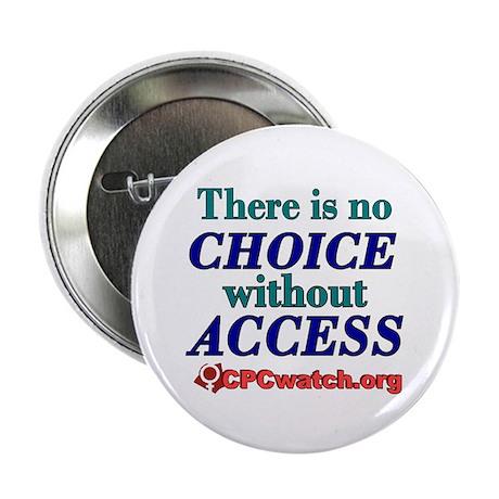 """""""No Choice Without Access"""" 2.25"""" Bu"""