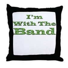 I'm with the Band - Green Foi Throw Pillow