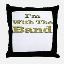 I'm with the Band - Gold Foil Throw Pillow