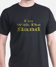 I'm with the Band - Gold Foil T-Shirt