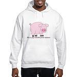 I'm a Pig Hooded Sweatshirt