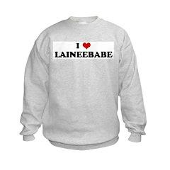I Love LAINEEBABE Sweatshirt