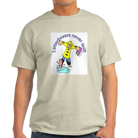 Letterboxers never Quit- Light T-Shirt