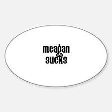 Meagan Sucks Oval Decal