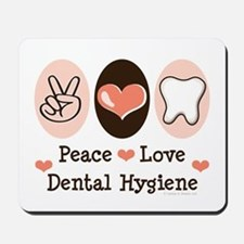 Peace Love Dental Hygiene Mousepad