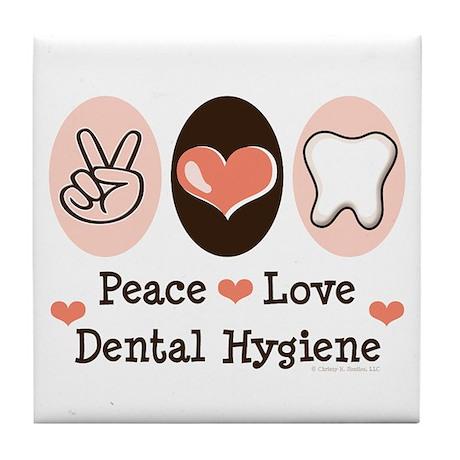 Peace Love Dental Hygiene Tile Coaster