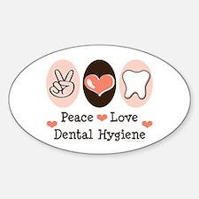 Peace Love Dental Hygiene Oval Decal