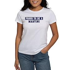 Proud to be Martini Tee